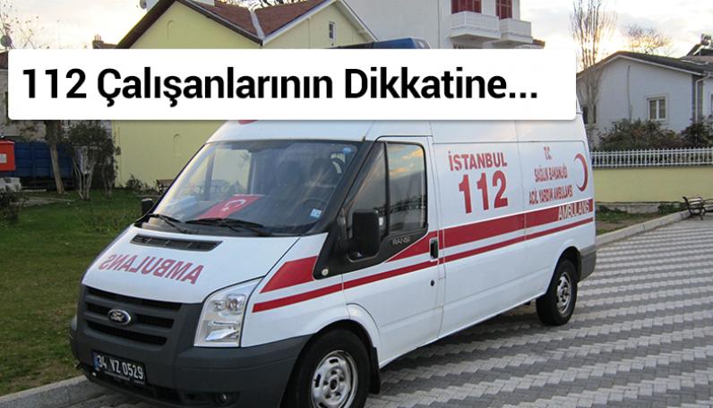 112 Ambulans Doktorumuz ve Paramedik Dikkatine