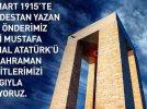 Çanakkale Şehitleri ve Atatürkümüzü Rahmetle Anıyoruz
