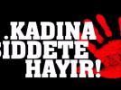 KADINA ŞİDDETE HAYIR!