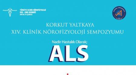 Korkut Yaltkaya XIV. Klinik Nörofizyoloji Sempozyumu  Nadir hastalık olarak ALS