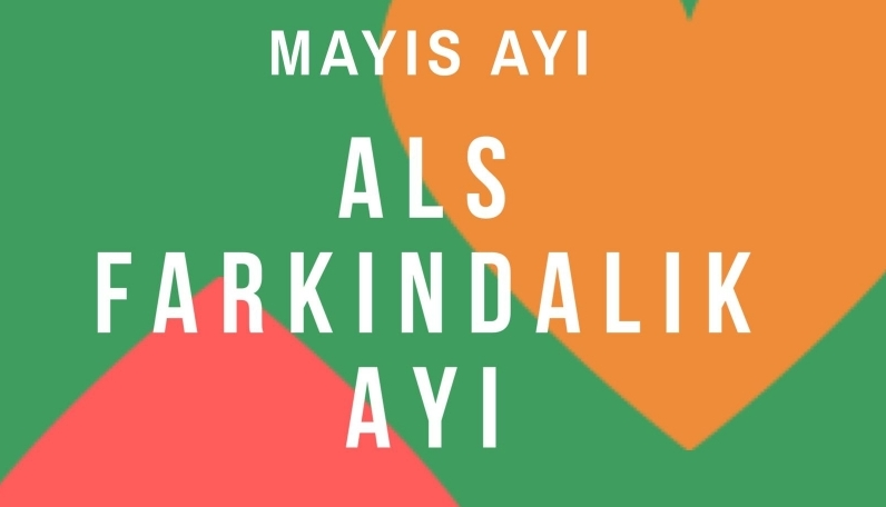 Mayıs, ALS farkındalık ayı!