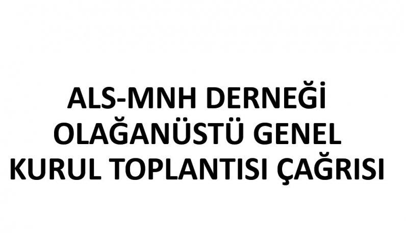ALS-MNH Derneği Olağanüstü Genel Kurul Toplantısı Çağrısı